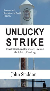 Unlucky Strike: Private Health and the Science, Law and Politics of Smoking | Hockney, David