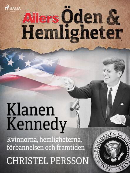 Klanen Kennedy - Kvinnorna, hemligheterna, förbannelsen och framtiden