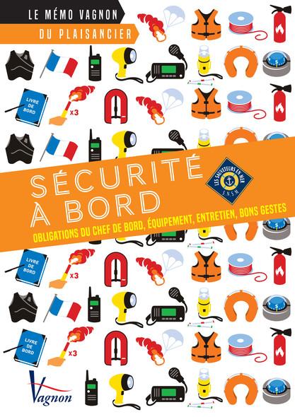 Sécurité à bord : Obligations du chef de bord, équipement, entretien, bons gestes