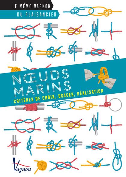 Nœuds marins : Critères de choix, usages, réalisation