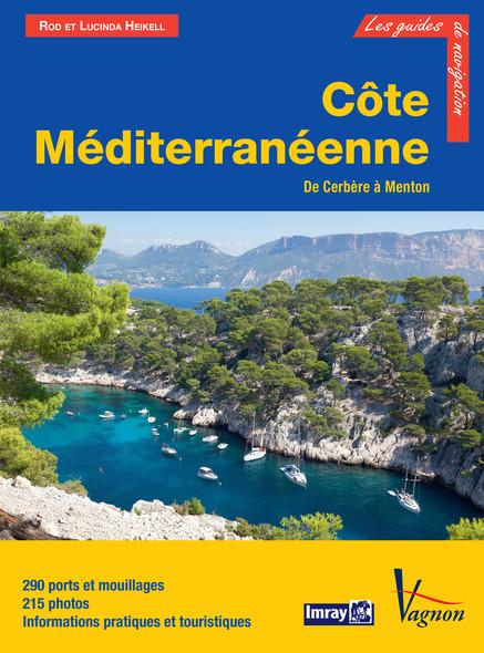 Côte Méditerranéenne, de Cerbère à Menton : 290 ports et mouillages, 215 photos, Informations pratiques et touristiques