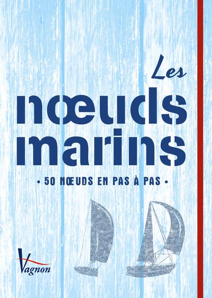 Les nœuds marins : 50 nœuds en pas à pas