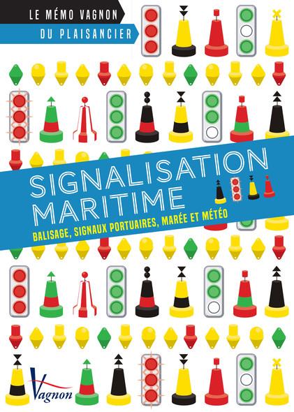 Signalisation maritime : Balises, signaux portuaires, marée et météo