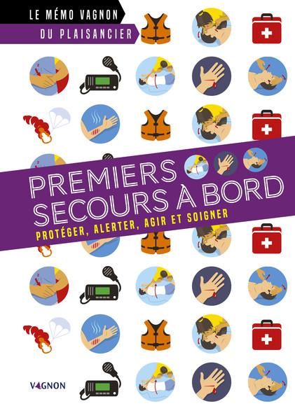 Premiers secours à bord : Protéger, alerter, agir et soigner