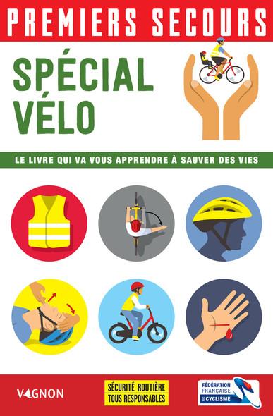 Premiers secours - Spécial vélo : Le livre qui va vous apprendre à sauver des vies