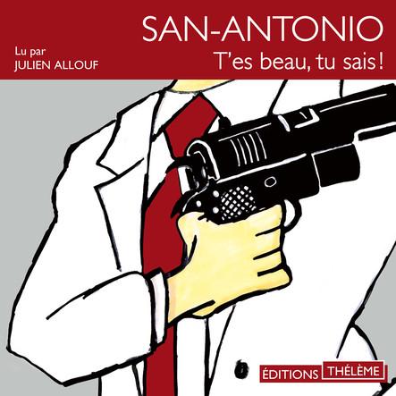 San-Antonio : T'es beau tu sais !