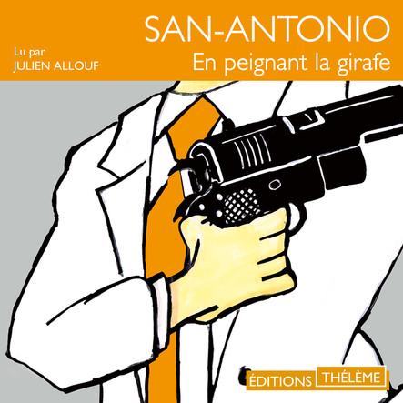 San-Antonio : En peignant la girafe