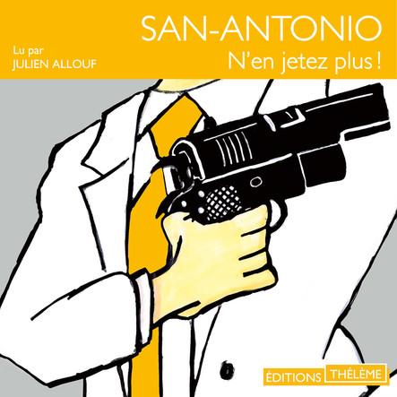 San-Antonio : N'en jetez plus !
