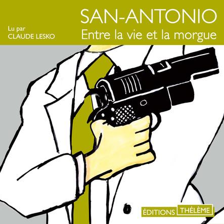 San-Antonio : Entre la vie et la morgue