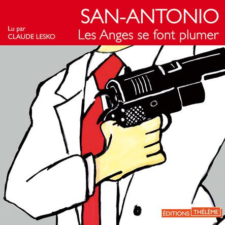 San-Antonio : Les anges se font plumer