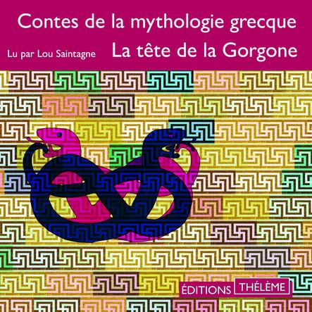 Contes de la mythologie grecque. La tête de la Gorgone