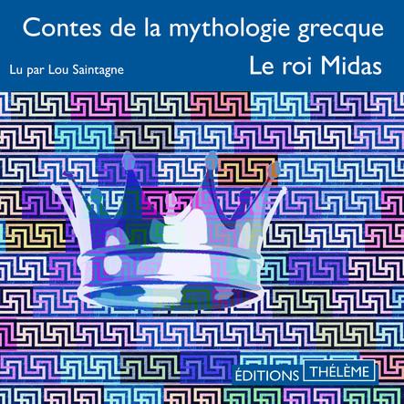 Contes de la mythologie grecque. Le roi Midas