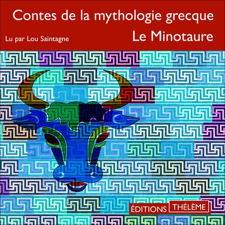 Contes de la mythologie grecque. Le Minotaure