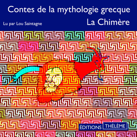 Contes de la mythologie grecque. La Chimère