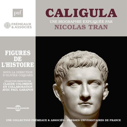 Caligula. Une biographie expliquée par Nicolas Tran