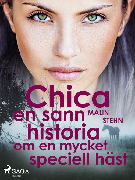 Chica : en sann historia om en mycket speciell häst