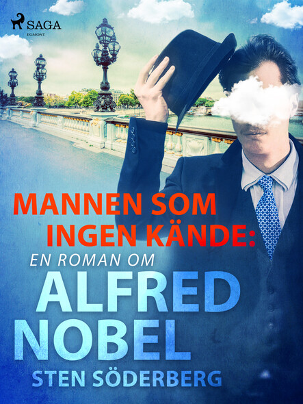Mannen som ingen kände: en roman om Alfred Nobel