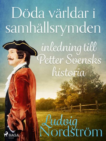 Döda världar i samhällsrymden: inledning till Petter Svensks historia