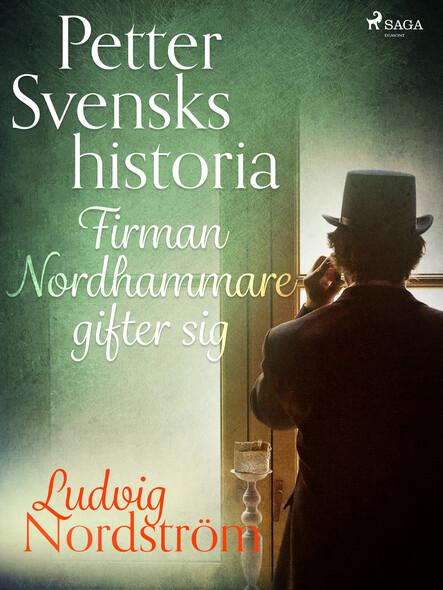 Petter Svensks historia: Firman Nordhammare gifter sig