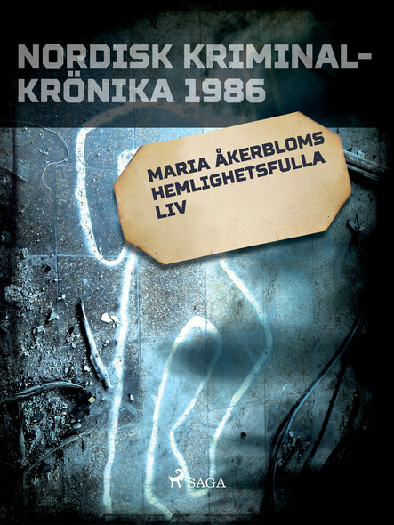 Maria Åkerbloms hemlighetsfulla liv