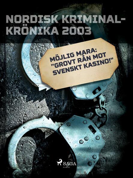 """Möjlig mara: """"Grovt rån mot svenskt kasino!"""""""