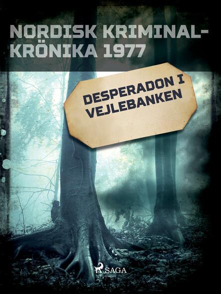 Desperadon i Vejlebanken