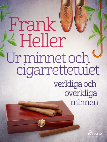 Ur minnet och cigarrettetuiet: verkliga och overkliga minnen