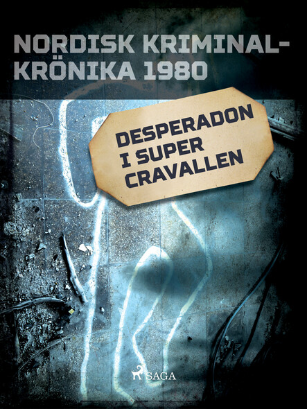 Desperadon i Super Cravallen