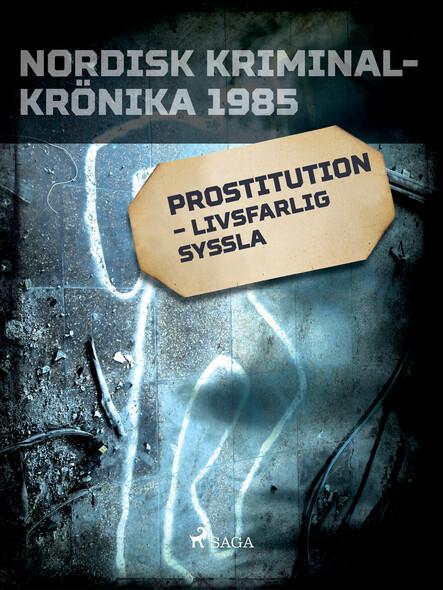 Prostitution – livsfarlig syssla