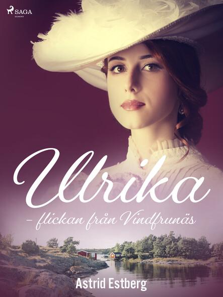 Ulrika - flickan från Vindfrunäs
