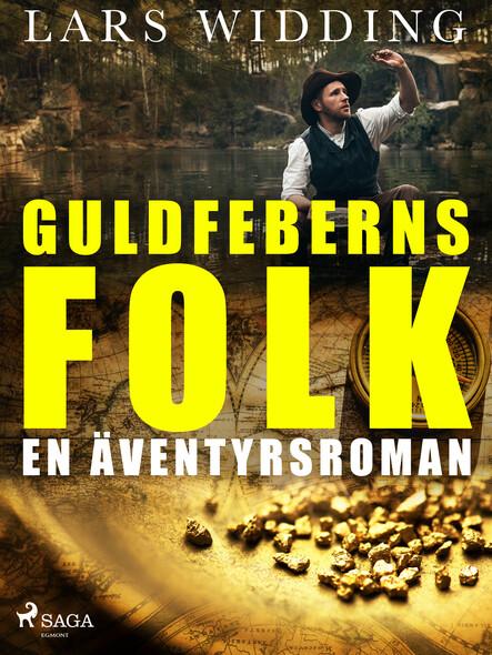 Guldfeberns folk: en äventyrsroman
