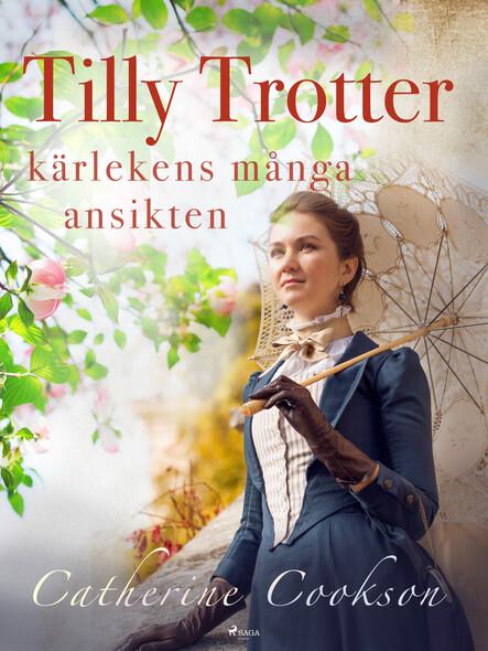 Tilly Trotter: kärlekens många ansikten