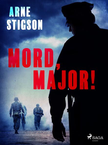Mord, major!