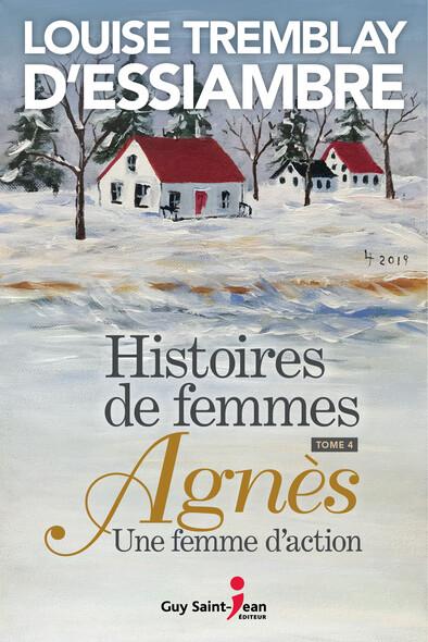Histoires de femmes, tome 4 : Agnès une femme d'action