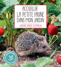 Accueillir la petite faune dans mon jardin   Noémie, Vialard