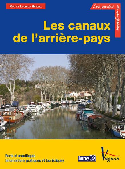 Les canaux de l'arrière-pays : Ports et mouillages, Informations pratiques et touristiques
