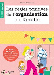 Les règles positives de l'organisation en famille : Conseils ludiques à suivre à la maison pour une famille organisée ! | McGuinness, Marion