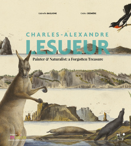 Charles-Alexandre Lesueur : Painter & Naturalist: a Forgotten Treasure