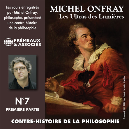 Contre-histoire de la philosophie, vol. 7.1 : Les Ultras des Lumières I, de Meslier à Maupertuis 1 : Volumes de 1 à 7