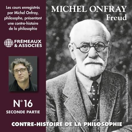 Contre-histoire de la philosophie, vol. 16.2 : Freud II : Volumes 8 à 13