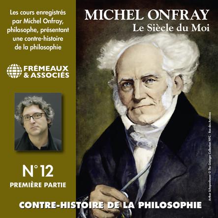Contre-histoire de la philosophie, vol. 12.1 : le siècle du Moi II : Volumes de 1 à 6