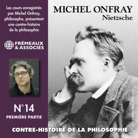 Contre-histoire de la philosophie, vol. 14.1 : Nietzsche : Volumes de 1 à 7