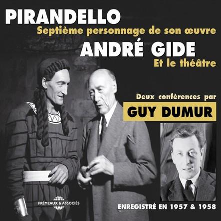 André Gide et le théâtre : Pirandello, septième personnage de son œuvre : Deux conférences enregistrées en 1957 et 1958