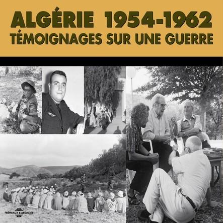 Algérie 1954-1962. Témoignages sur une guerre