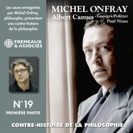Contre-histoire de la philosophie, vol. 19.1 : Albert Camus, Georges Politzer, Paul Nizan : Volumes de 1 à 6