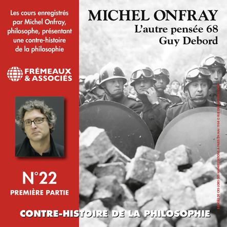 Contre-histoire de la philosophie, vol. 22.1 : Guy Debord, l'autre pensée 68 : Volumes 1 à 6