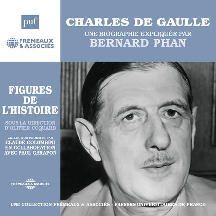 Charles de Gaulle. Une biographie expliquée : Figures de l'Histoire