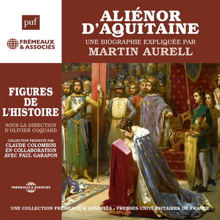 Aliénor d'Aquitaine. Une biographie expliquée