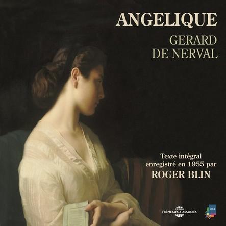 Angélique : Texte intégral enregistré en 1955