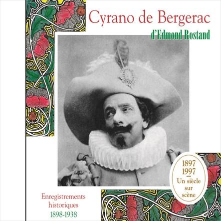 Cyrano de Bergerac. Enregistrements historiques 1898-1938